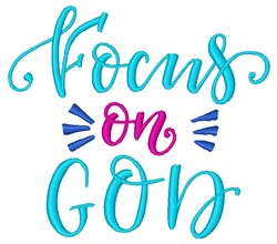Focus On God embroidery design