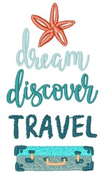 Dream Discover Travel embroidery design