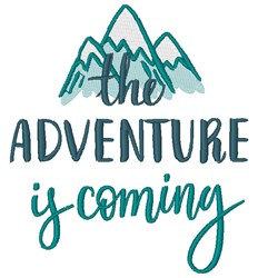 Adventure Is Coming embroidery design