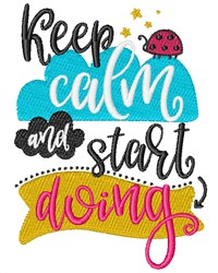 Keep Calm & Start Doing embroidery design