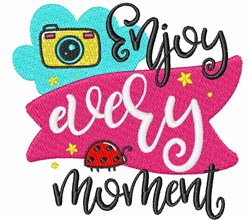 Enjoy Every Moment embroidery design
