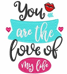 Love Of My Life embroidery design