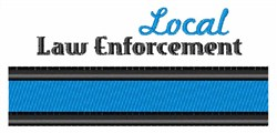 Local Law Enforcement embroidery design