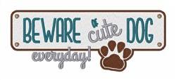 Beware Of Cute Dog embroidery design