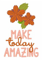 Make Today Amazing embroidery design