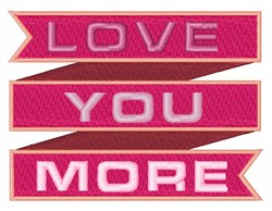 Love You More embroidery design