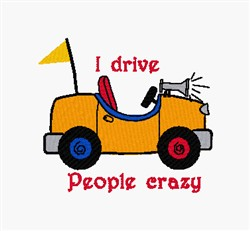 Drive People Crazy embroidery design