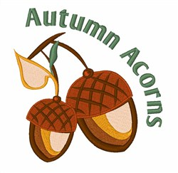 Autumn Acorns embroidery design