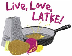 Live, Love, Latke embroidery design