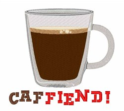 Caffiend! embroidery design