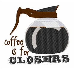 Coffee For Closers embroidery design