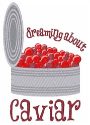 Dreaming About Caviar embroidery design