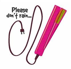 Please Do Not Rain embroidery design