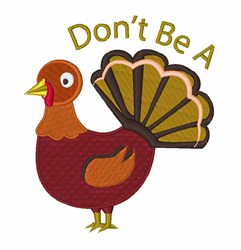 Dont Be Turkey embroidery design