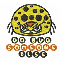 Go Bug Someone Else embroidery design