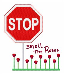 Stop Smell The Roses embroidery design