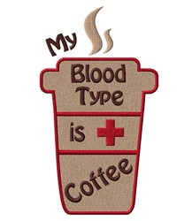 Coffee Is My Blood Type embroidery design