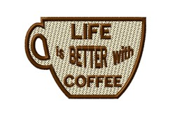 Lifes Better with Coffee embroidery design