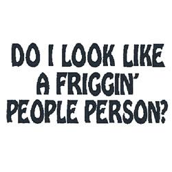 Friggin People Person? embroidery design