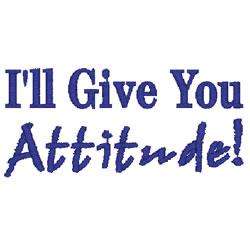 Ill Give you Attitude embroidery design