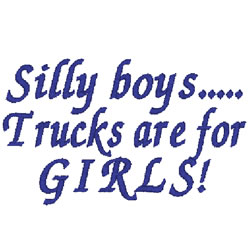 Trucks Are For Girls embroidery design