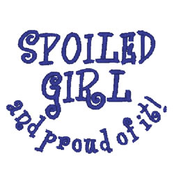Spoiled Girl And Proud embroidery design
