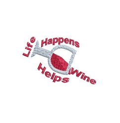 Life Happens - Wine Helps embroidery design