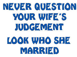 Your Wifes Judgment embroidery design
