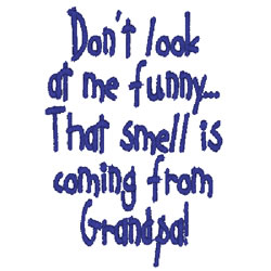 That Smell Is  Grandpa embroidery design