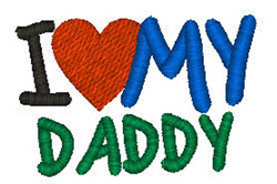I Love My Daddy embroidery design