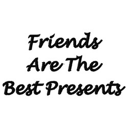 Friends The Best Presents embroidery design