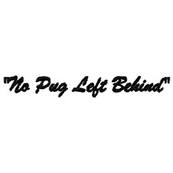No Pug Left Behind embroidery design