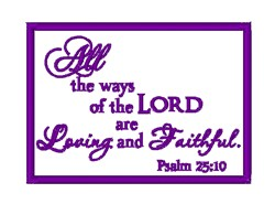 Psalm 25:10 embroidery design