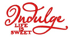 Indulge Life Is Sweet embroidery design
