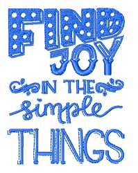 Find Joy In Simple Things embroidery design