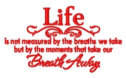 Take Our Breath Away embroidery design