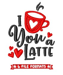 Love You A Latte embroidery design