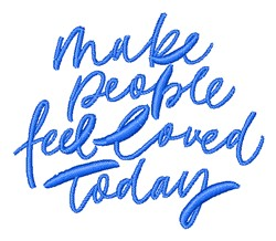 Make People Feel Loved embroidery design
