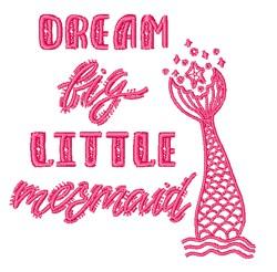 Dream Big Little Mermaid embroidery design