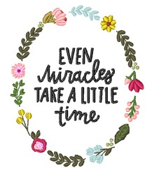 Miracles Take Time embroidery design