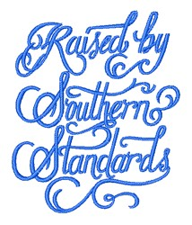 Raised By Southern Standards embroidery design