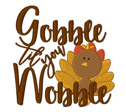Gobble Til You Wobble embroidery design