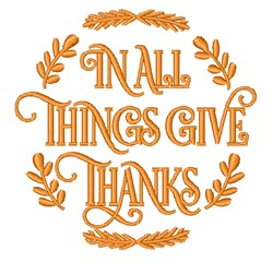 In All Things Give Thanks embroidery design
