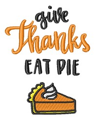 Give Thanks Eat Pie embroidery design
