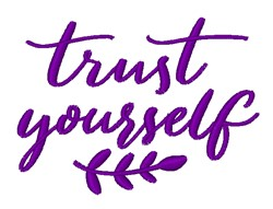 Trust Yourself embroidery design