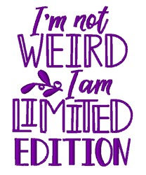 Not Weird, Limited Edition! embroidery design