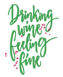 Drinking Wine Feeling Fine embroidery design