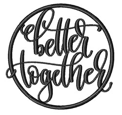 Better Together embroidery design