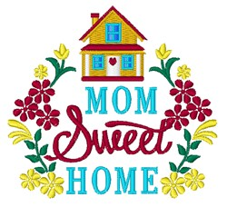 Mom Sweet Home embroidery design