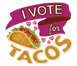 Vote For Tacos embroidery design